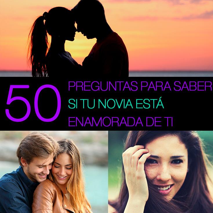 50 preguntas para saber si tu novia te ama m todos para for Como puedo saber si estoy enamorada